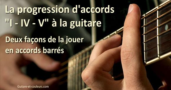 La progression d'accords « I – IV – V » à la guitare. Deux façons de la jouer en accords barrés.