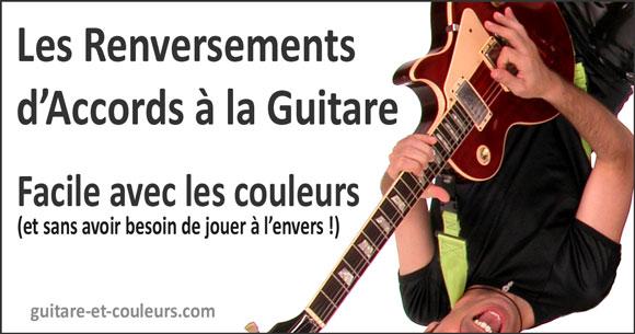 Comprendre et Pratiquer les Renversements d'accords à la Guitare : vraiment plus facile avec l'aide des couleurs !